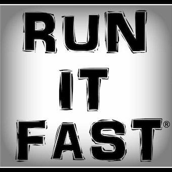 Run It Fast