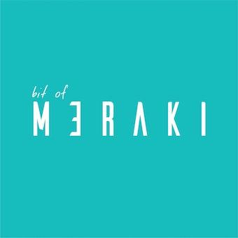 Bit of Meraki